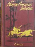 1913 - Catlin North American Indians [Leary, Stuart] 018